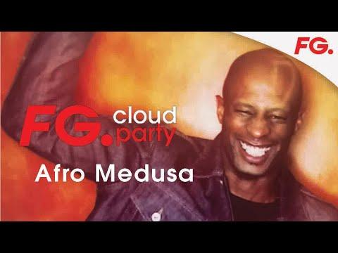 AFRO MEDUSA | FG CLOUD PARTY | LIVE DJ MIX | RADIO FG