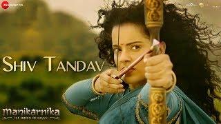 Shiv Tandav - Full Video | Manikarnika | Kangana Ranaut | Shankar Ehsaan Loy | Prasoon Joshi