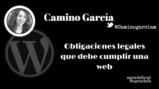 preview picture of video 'Obligaciones legales que debe cumplir una web, Camino García - WordPress Meetup Marbella 2014'