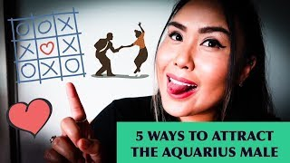 5 Ways to Attract the Aquarius Male