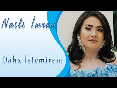 Naili Imran - Daha Istemirem 2019 (Official Klip)