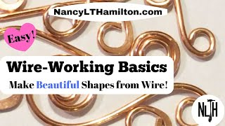 Wire Working Basics:  How to create beautiful shapes from wire.