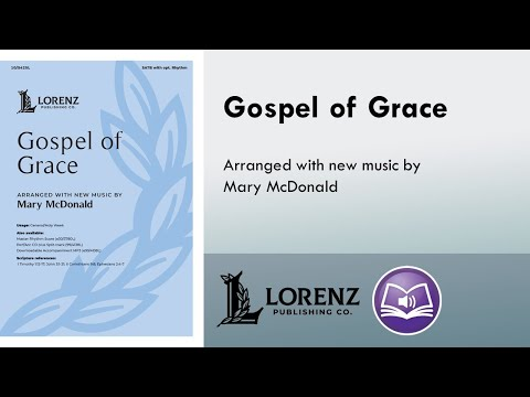 Gospel of Grace (SATB) - Mary McDonald