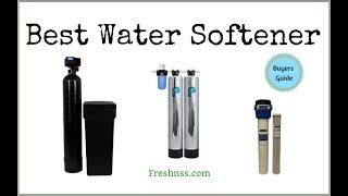 Best Water Softener Reviews (2020 Buyers Guide)