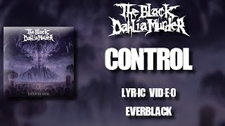 【Melodic Death Metal】The Black Dahlia Murder - Control (HD Lyric Video)