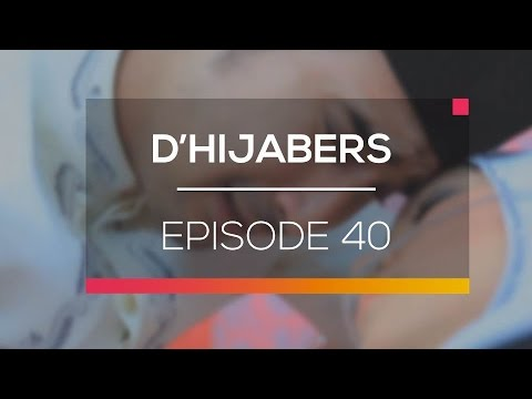 D'Hijabers - Episode 40
