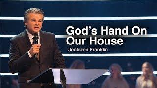 God's Hand On Our House   Jentezen Franklin