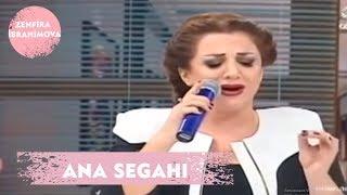 Zenfira İbrahimova - Ana Segahı