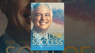 The Soul of Success: The Jack Canfield Story