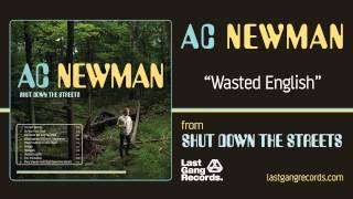 A.C. Newman - Wasted English