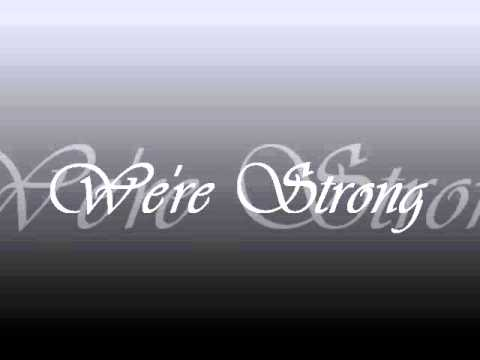 We're Strong(Original)[ft. Phaze]