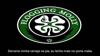 Flogging Molly - Fuck You I'm Drunk - Tradução