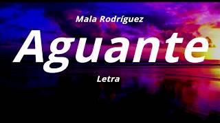 Mala Rodríguez -  Aguante (Letra)
