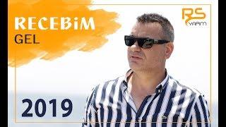 Recebim   Gel '2019' Yeni Official Video Klip