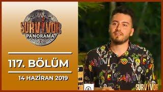 Survivor Panorama 117. Bölüm - 14 Haziran 2019