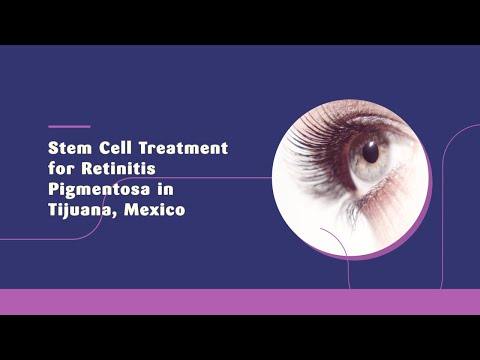 The-Most-Affordable-Stem-Cell-Treatment-for-Retinitis-Pigmentosa-Tijuana-Mexico
