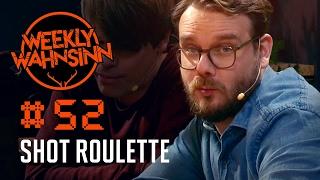 [52] Shot Roulette - Wer hat dem Dreh raus  | Weekly Wahnsinn | 01.02.2017