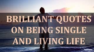 Single Life Quotes 免费在线视频最佳电影电视节目 Viveosnet