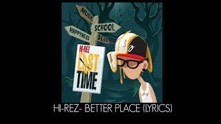 Hi-Rez - Better Place (Lyrics)