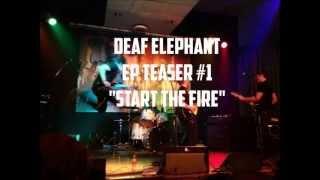 DEAF ELEPHANT - START THE FIRE - EP TEASER 2013