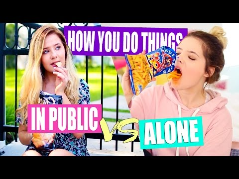 How You Do Things ALONE VS. IN PUBLIC!