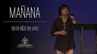 Mañana (En Vivo) - Ruth Rios (Video)