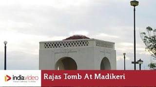 Raja's Tomb at Madikeri, Kodagu