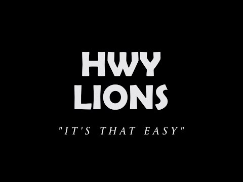 "Hwy Lions - ""It's That Easy"""