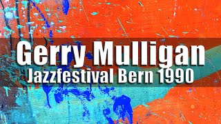 Gerry Mulligan Quartet - Jazzfestival Bern 1990