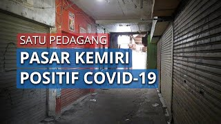 Pasar Kemiri di Kembangan Utara Ditutup Selama Tiga Hari setelah Satu Pedagang Positif Covid-19