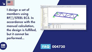 FAQ 004730 | I design a set of members using RF‑/STEEL EC3. In accordance with the manual calculation, the design is fulfilled, but it cannot be performed successfully in the add-on module. Why?