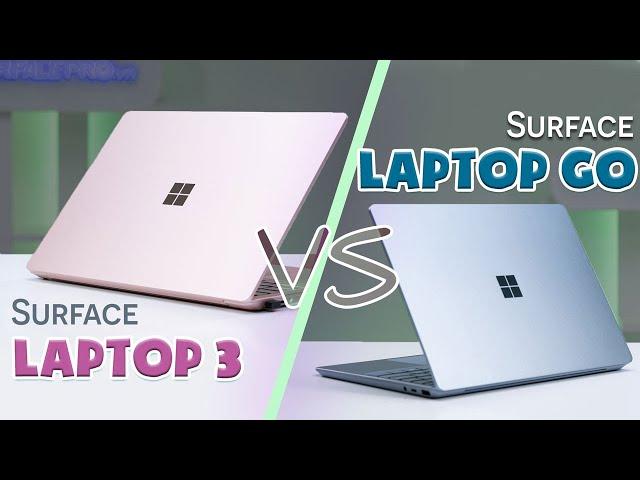 Surface Laptop Go vs Surface Laptop 3: Quá khó để lựa chọn???