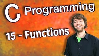 C Programming Tutorial 15 - Using Functions in C