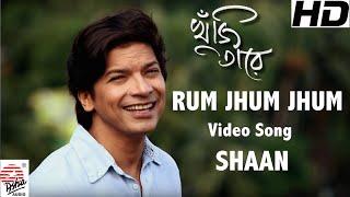 Rum Jhum Jhum | Full Video song | Khuji Taare | Shaan