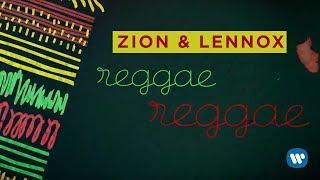 Reggae Reggae (Letra) - Zion y Lennox (Video)