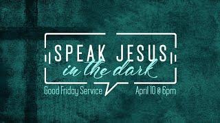 Speak Jesus in the Dark