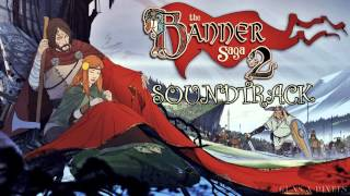 The Banner Saga 2 - An Oath, Until The End - OST