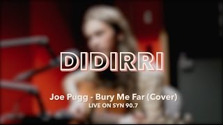 Didirri covers Joe Pug - Bury Me Far (From My Uniform) | Live on SYN 90.7