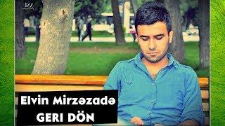 Elvin Mirzezade - Geri Don