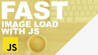 Simple Fast Image Loading With Javascript