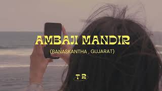 Ambaji Mandir | Ambaji mandir Full Review | How to reach Ambaji Mandir