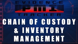 PMI - The Best Evidence Management System For Law Enforcement