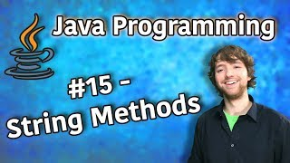 Java Programming Tutorial 15 - String Methods (charAt, concat, contains, indexOf, lastIndexOf)