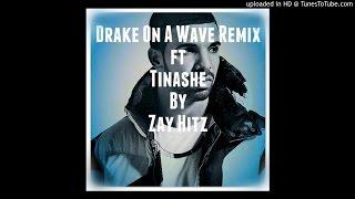 Drake On A Wave Ft. Tinashe By Zay Hitz