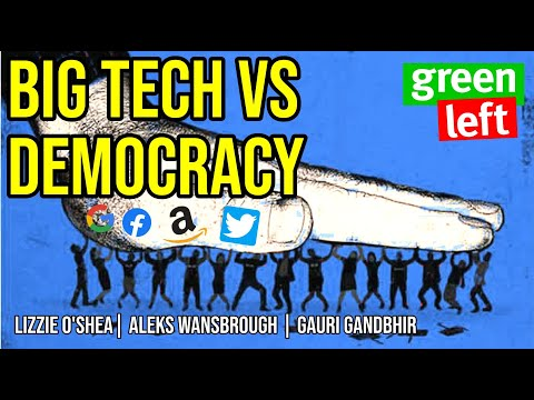 Big Tech versus Democracy | Green Left Show #3