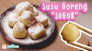 """MEMBUAT SUSU GORENG """"SUGOR"""""""