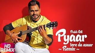 Pyaar Tere Da Assar   Remix   Amrinder Gill   Prabh Gill   Goreyan Nu Daffa Karo   Punjabi Songs