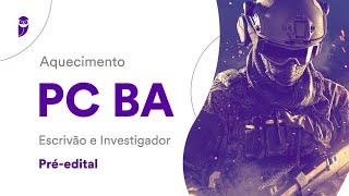 Aquecimento PC BA Pré-edital - Escrivão e Investigador