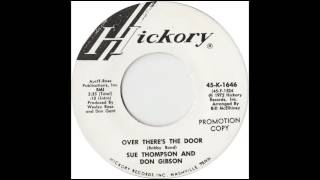 Don Gibson And Sue Thompson -  Over There's The Door