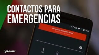 Así se configura tu smartphone para mostrar contactos de emergencia